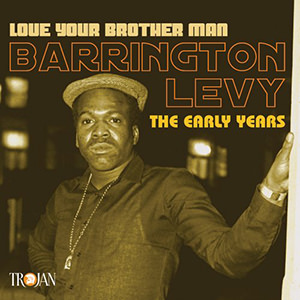 Love Your Brother Man - The Early Years